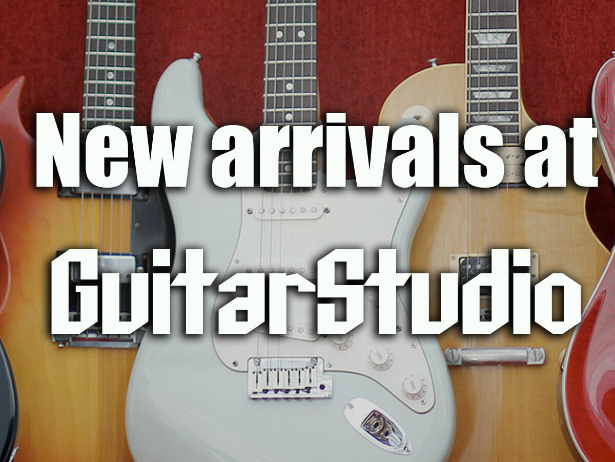 new arrivals at guitar studio